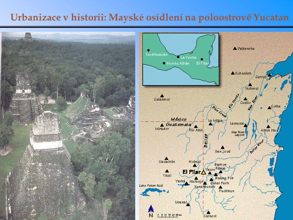 Urbanizace v historii: Mayské osídlení na poloostrově Yucatan