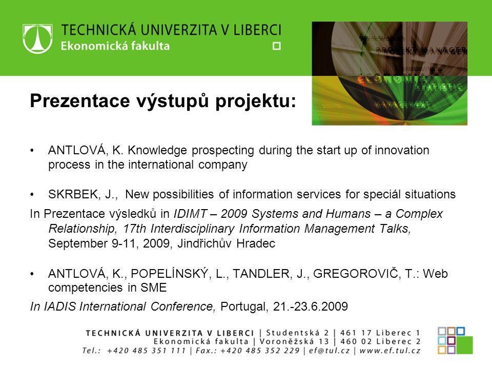 Prezentace výstupů projektu: ANTLOVÁ, K.