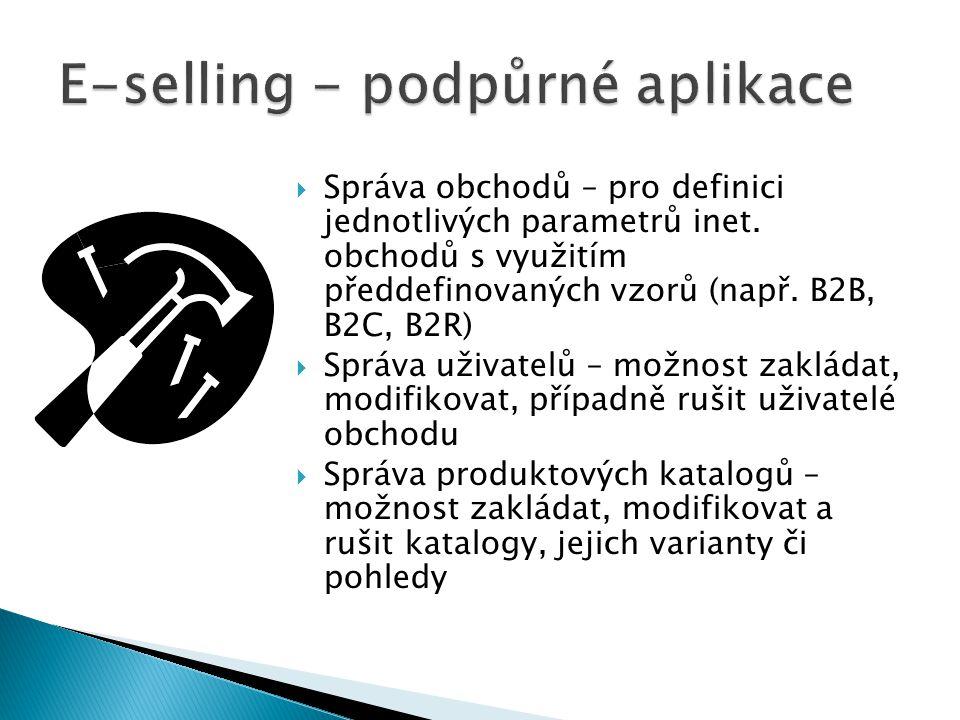  Správa obchodů – pro definici jednotlivých parametrů inet. obchodů s využitím předdefinovaných vzorů (např. B2B, B2C, B2R)  Správa uživatelů – možn