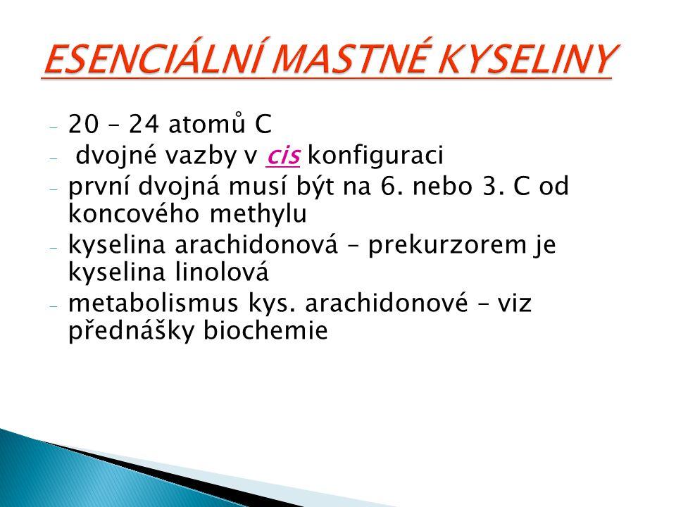 - 20 – 24 atomů C - dvojné vazby v cis konfiguraci - první dvojná musí být na 6. nebo 3. C od koncového methylu - kyselina arachidonová – prekurzorem