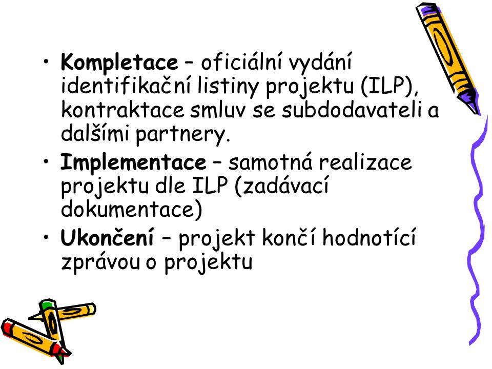 Kompletace – oficiální vydání identifikační listiny projektu (ILP), kontraktace smluv se subdodavateli a dalšími partnery. Implementace – samotná real