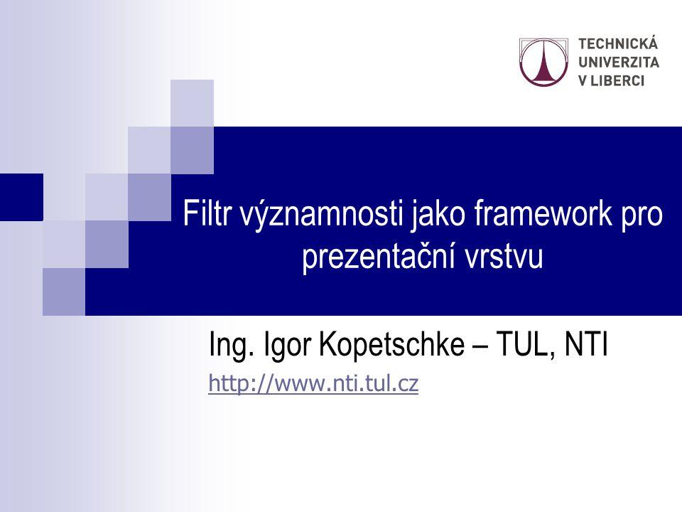 Filtr významnosti jako framework pro prezentační vrstvu Ing.