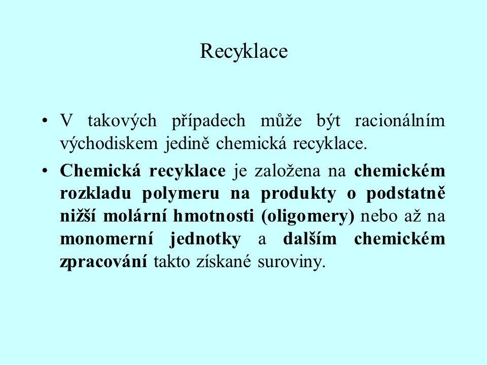 Recyklace V takových případech může být racionálním východiskem jedině chemická recyklace. Chemická recyklace je založena na chemickém rozkladu polyme