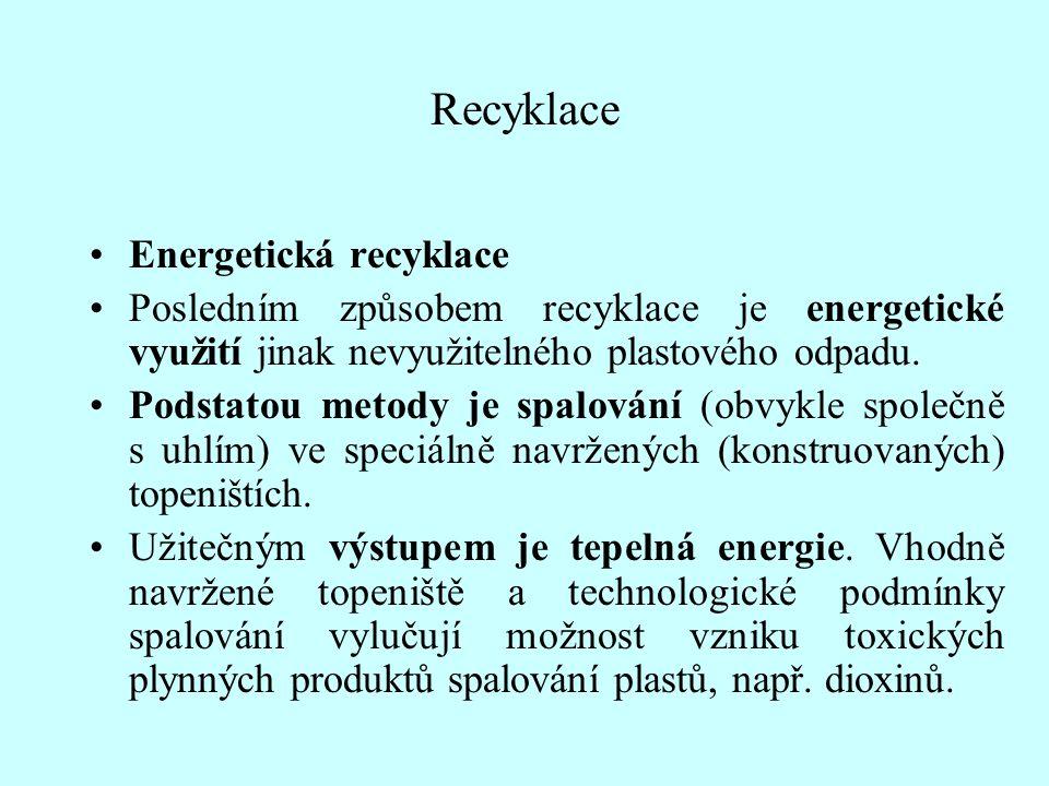 Recyklace Energetická recyklace Posledním způsobem recyklace je energetické využití jinak nevyužitelného plastového odpadu. Podstatou metody je spalov