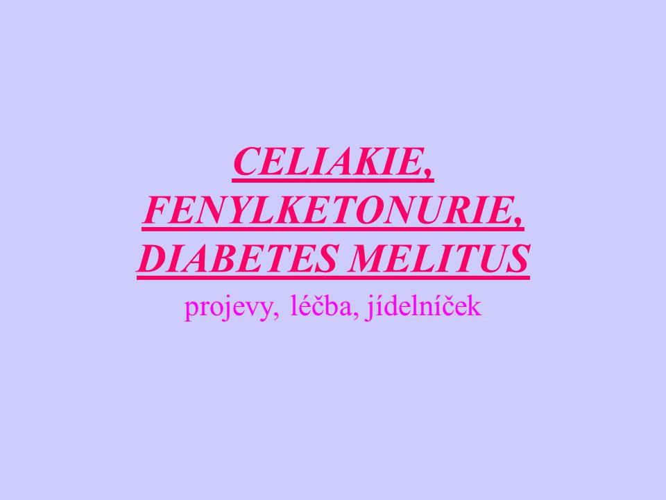 CELIAKIE, FENYLKETONURIE, DIABETES MELITUS projevy, léčba, jídelníček