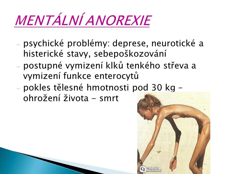 - psychické problémy: deprese, neurotické a histerické stavy, sebepoškozování - postupné vymizení klků tenkého střeva a vymizení funkce enterocytů - p