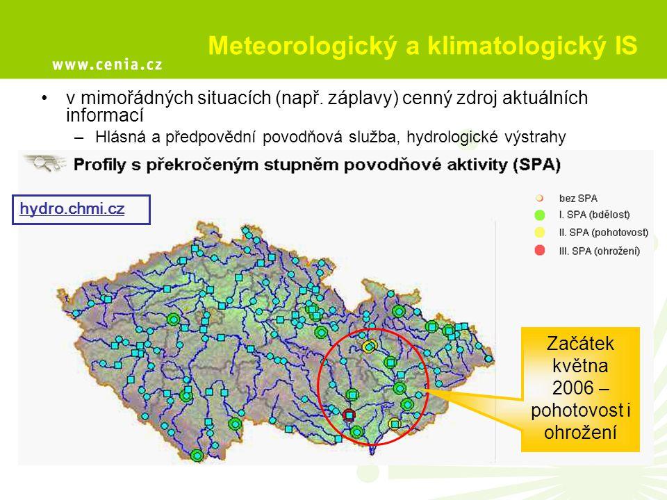 Meteorologický a klimatologický IS v mimořádných situacích (např. záplavy) cenný zdroj aktuálních informací –Hlásná a předpovědní povodňová služba, hy