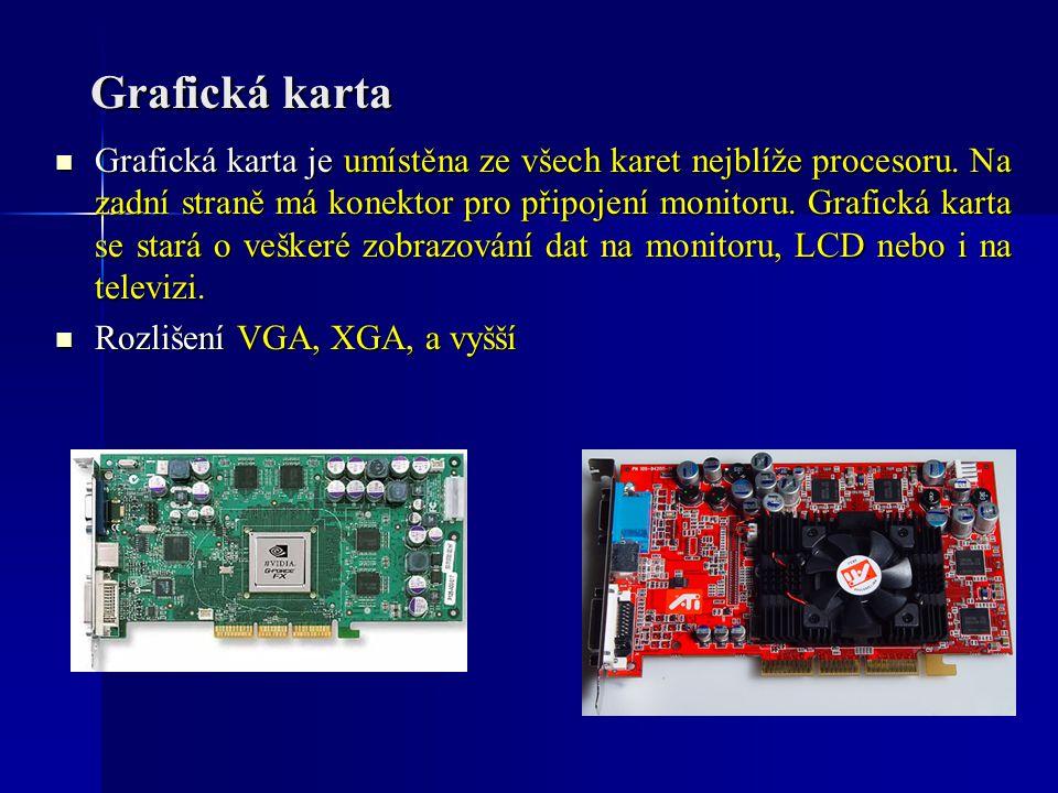 Grafická karta Grafická karta je umístěna ze všech karet nejblíže procesoru. Na zadní straně má konektor pro připojení monitoru. Grafická karta se sta