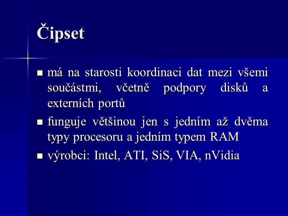 Čipset má na starosti koordinaci dat mezi všemi součástmi, včetně podpory disků a externích portů má na starosti koordinaci dat mezi všemi součástmi,