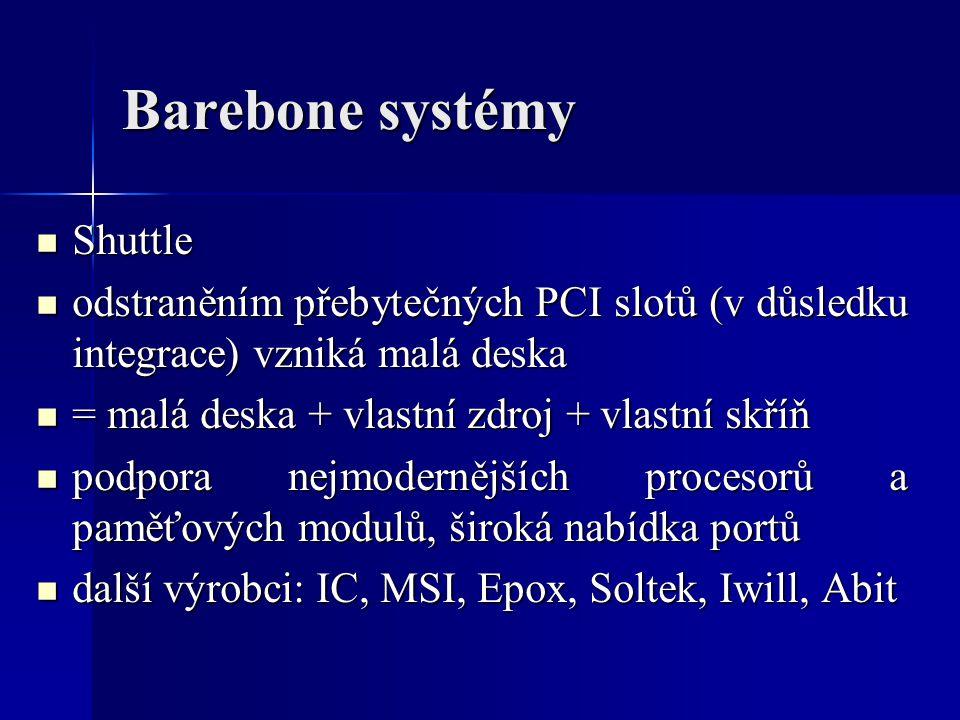 Barebone systémy Shuttle Shuttle odstraněním přebytečných PCI slotů (v důsledku integrace) vzniká malá deska odstraněním přebytečných PCI slotů (v důs