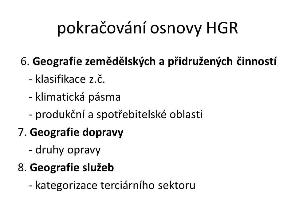 pokračování osnovy HGR 6.Geografie zemědělských a přidružených činností - klasifikace z.č.