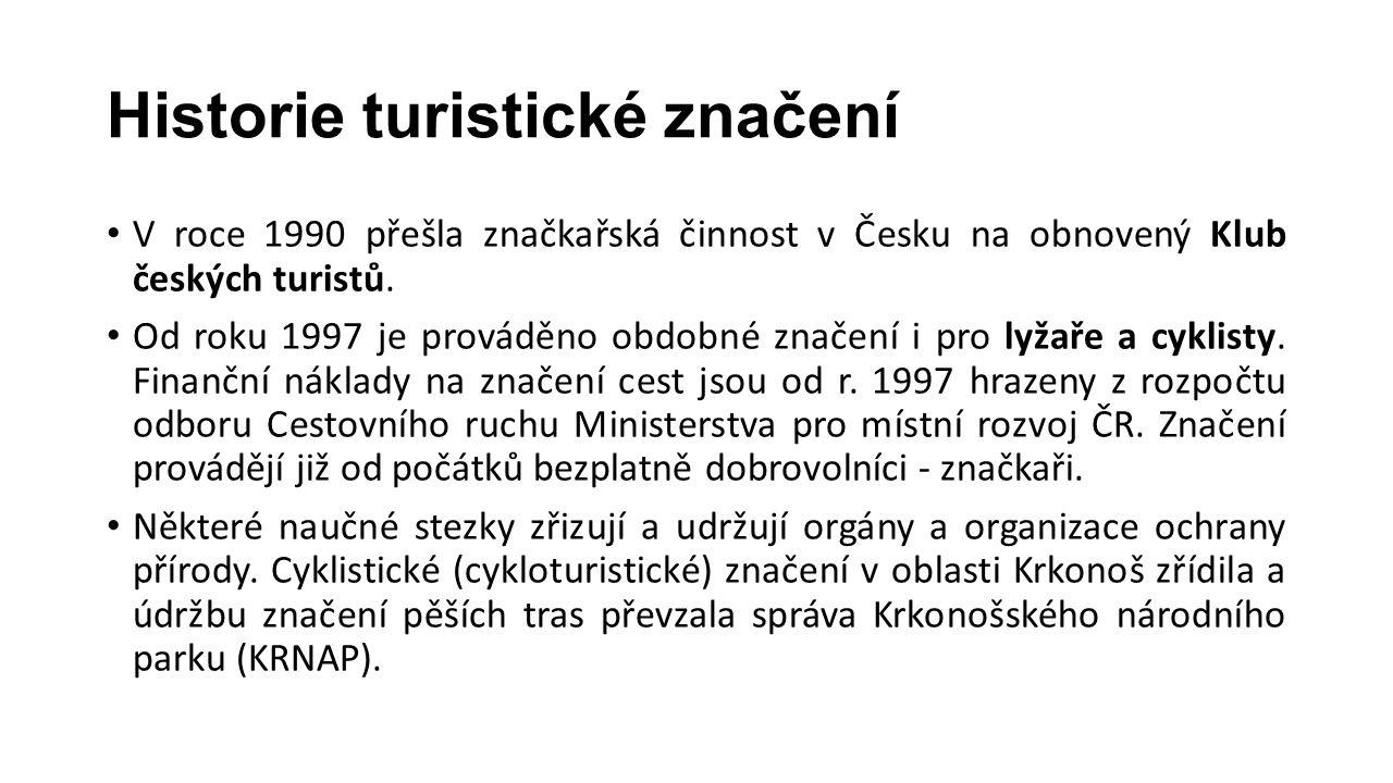 Historie turistické značení V roce 1990 přešla značkařská činnost v Česku na obnovený Klub českých turistů. Od roku 1997 je prováděno obdobné značení