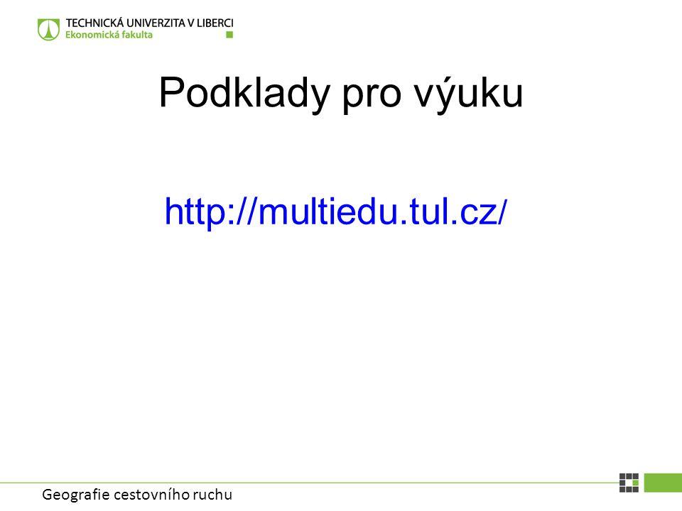 Geografie cestovního ruchu Podklady pro výuku http://multiedu.tul.cz /