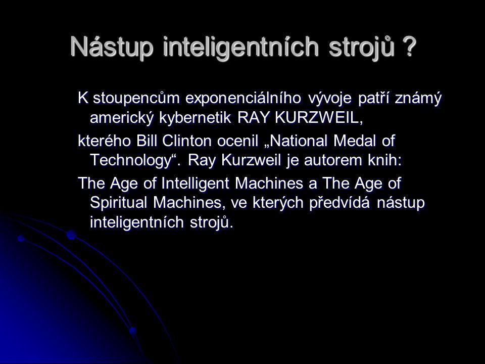 """Nástup inteligentních strojů ? K stoupencům exponenciálního vývoje patří známý americký kybernetik RAY KURZWEIL, kterého Bill Clinton ocenil """"National"""