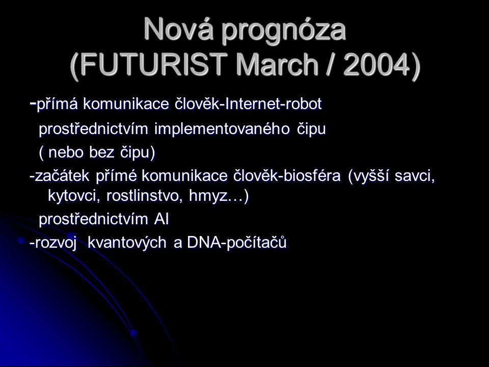 Nová prognóza (FUTURIST March / 2004) - přímá komunikace člověk-Internet-robot prostřednictvím implementovaného čipu prostřednictvím implementovaného
