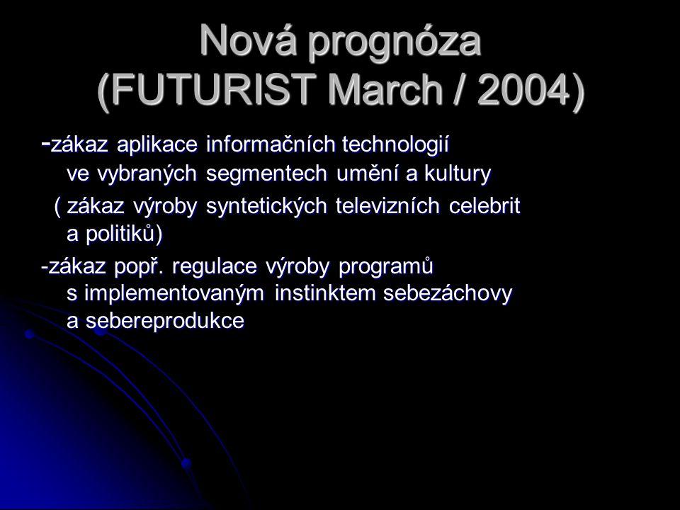 Nová prognóza (FUTURIST March / 2004) - zákaz aplikace informačních technologií ve vybraných segmentech umění a kultury ( zákaz výroby syntetických te