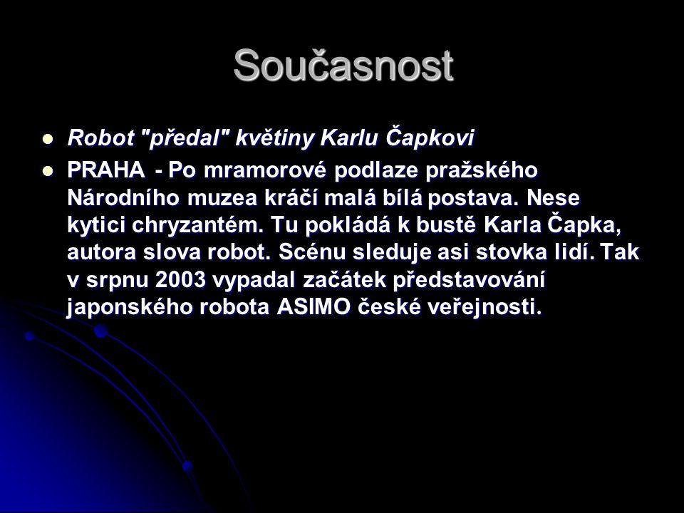 Současnost Robot