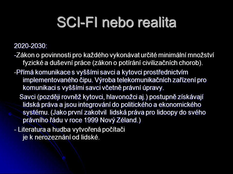 SCI-FI nebo realita 2020-2030: - -Zákon o povinnosti pro každého vykonávat určité minimální množství fyzické a duševní práce (zákon o potírání civiliz