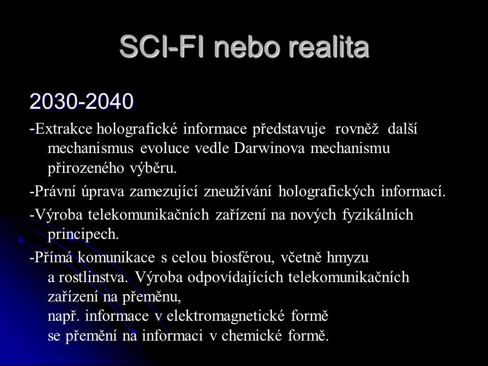SCI-FI nebo realita 2030-2040 - - Extrakce holografické informace představuje rovněž další mechanismus evoluce vedle Darwinova mechanismu přirozeného
