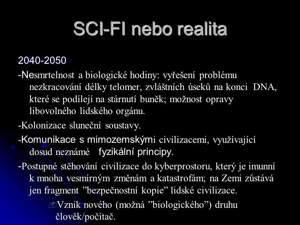 SCI-FI nebo realita 2040-2050 - -Ne smrtelnost a biologické hodiny: vyřešení problému nezkracování délky telomer, zvláštních úseků na konci DNA, které