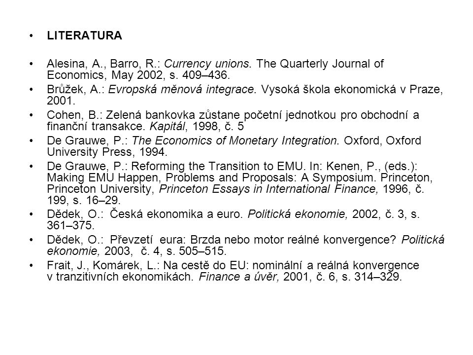 LITERATURA Alesina, A., Barro, R.: Currency unions.