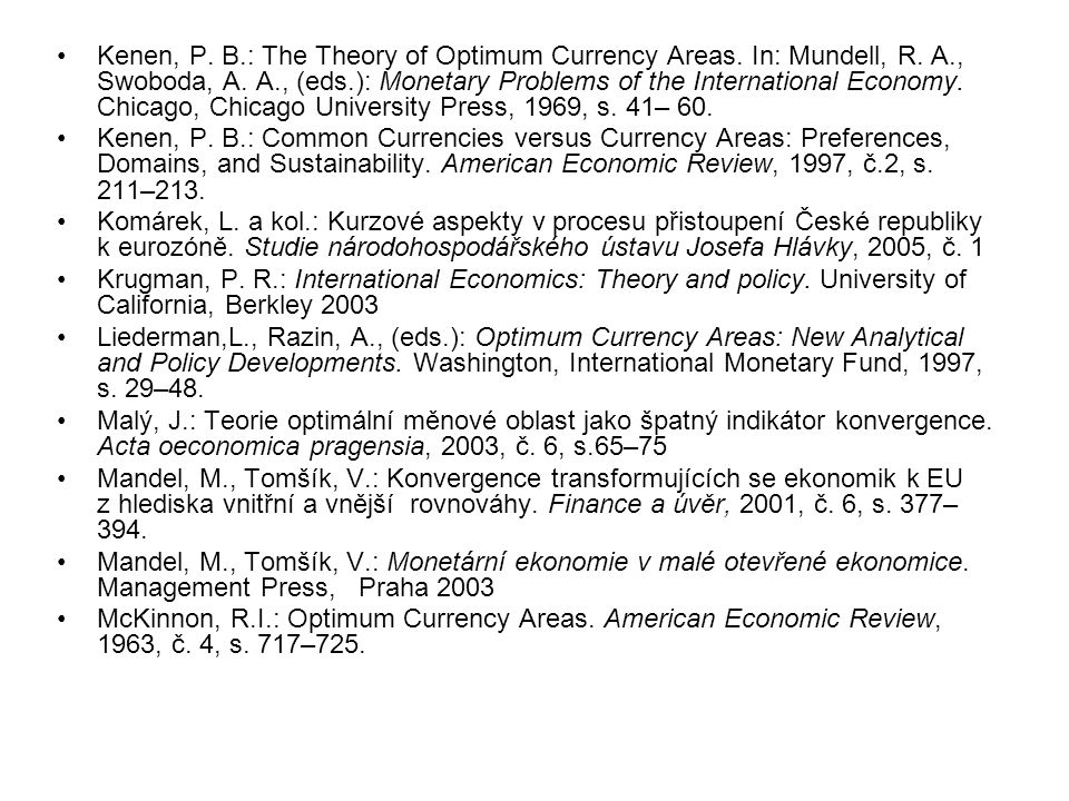 Kenen, P. B.: The Theory of Optimum Currency Areas.