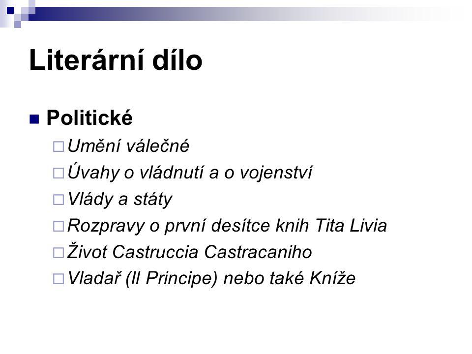 Literární dílo Politické  Umění válečné  Úvahy o vládnutí a o vojenství  Vlády a státy  Rozpravy o první desítce knih Tita Livia  Život Castrucci
