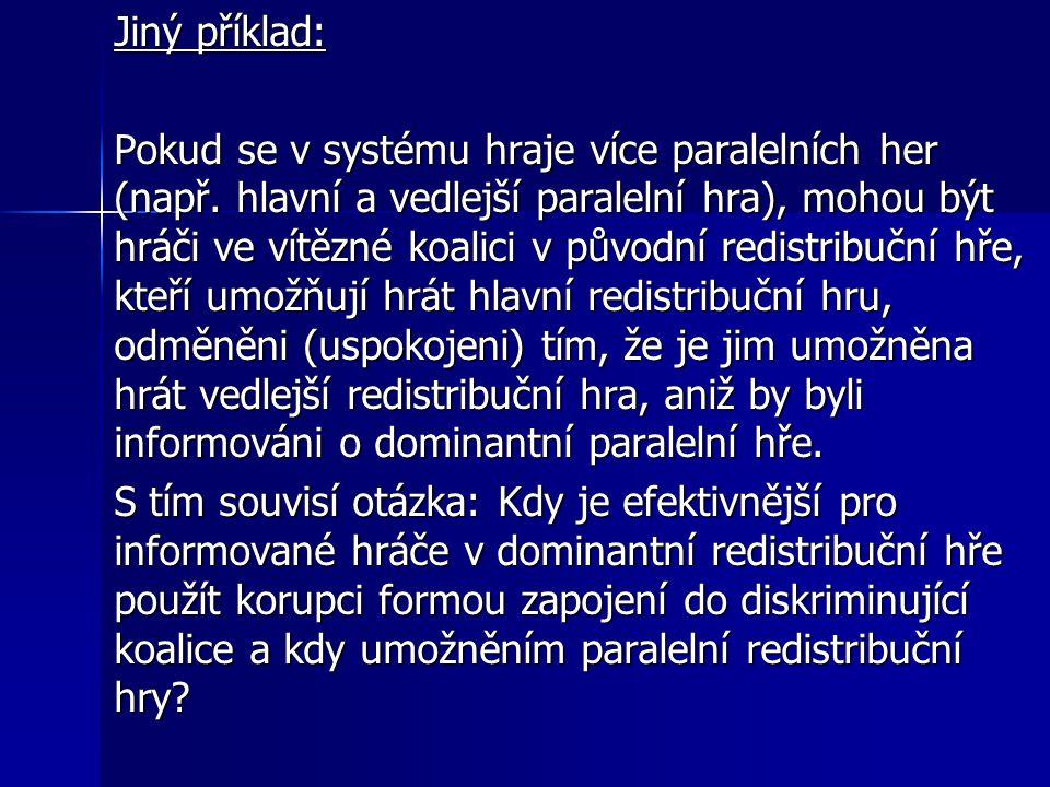 Jiný příklad: Pokud se v systému hraje více paralelních her (např.