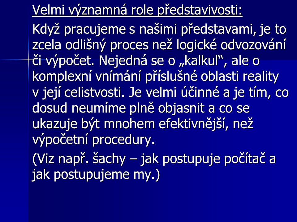 """Jiný příklad – Riemannova hypotéza: Problém, smysl jehož řešení si nedokážeme představit, převádíme do """"představitelné podoby."""