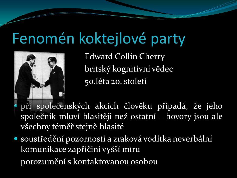 Fenomén koktejlové party Edward Collin Cherry britský kognitivní vědec 50.léta 20.