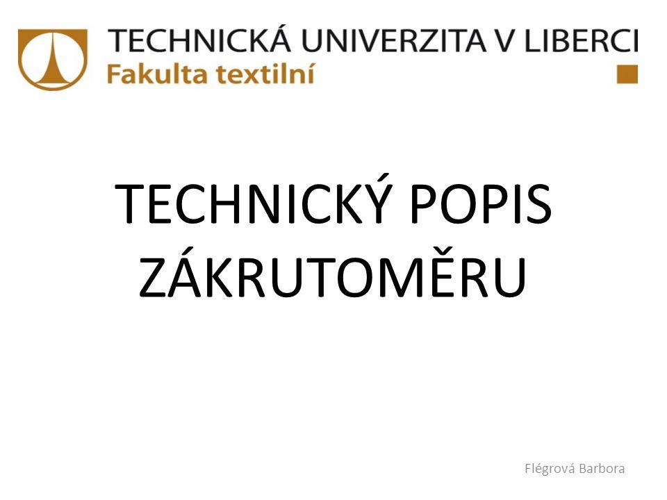 TECHNICKÝ POPIS ZÁKRUTOMĚRU Flégrová Barbora