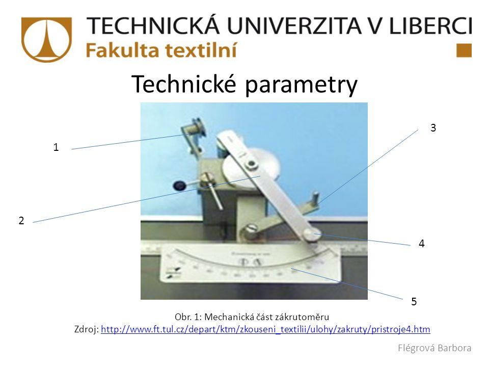 Technické parametry Obr. 1: Mechanická část zákrutoměru Zdroj: http://www.ft.tul.cz/depart/ktm/zkouseni_textilii/ulohy/zakruty/pristroje4.htmhttp://ww