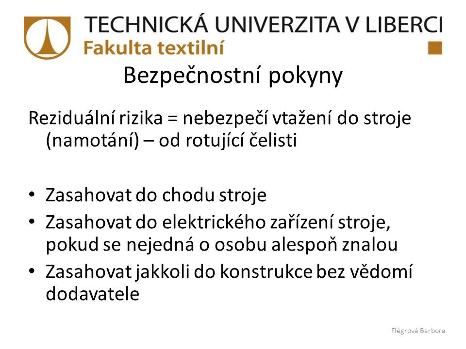Informační zdroje  http://www.ft.tul.cz/depart/ktm/zkouseni_tex tilii/ulohy/zakruty/pristroje4.htm  http://www.vscht.cz/met/stranky/vyuka/labcv /labor/res_delkove_textilie/teorie.htm  http://www.cojeco.cz/  http://www.ft.tul.cz/depart/ktm/zkouseni_tex tilii/index.htm Flégrová Barbora
