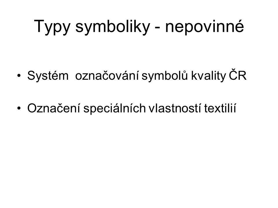 Typy symboliky - povinné Označení materiálového složení Systém označování symboly údržby Systém obchodních značek Systém označování velikostí (u oděvů