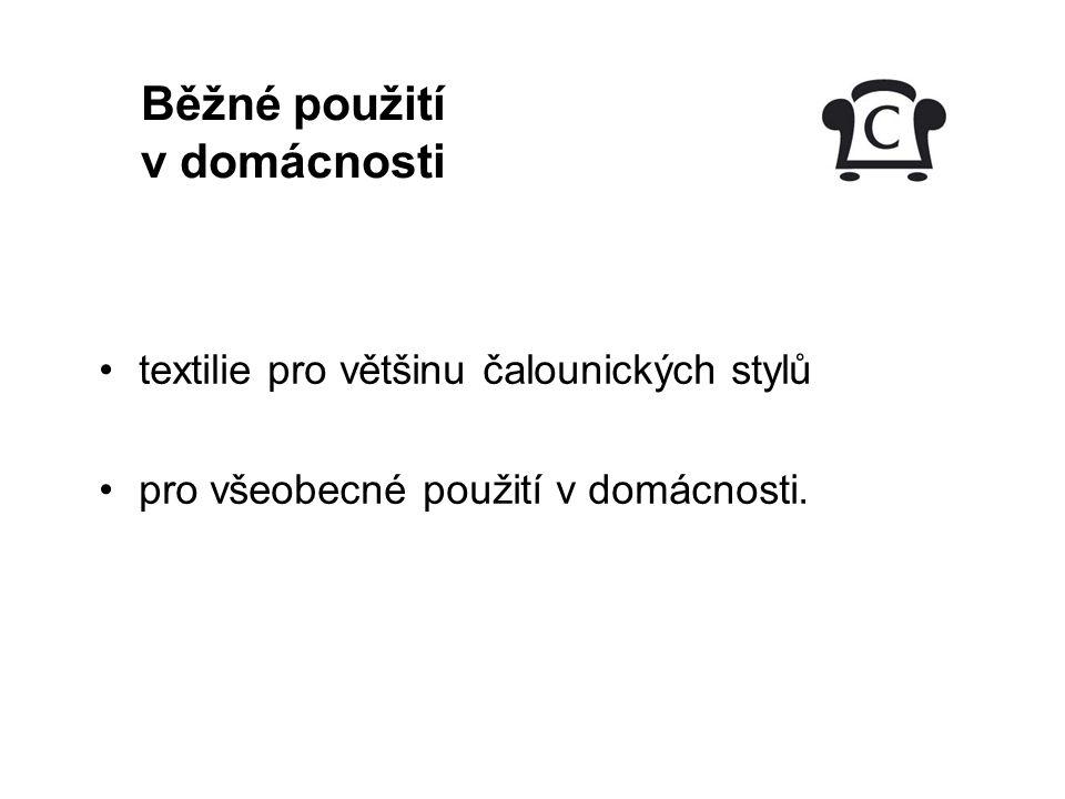 textilie určené pro náročné použití v domácnosti tj. pro používání po celý den pro běžné používání ve veřejných prostorech Náročné použití v domácnost