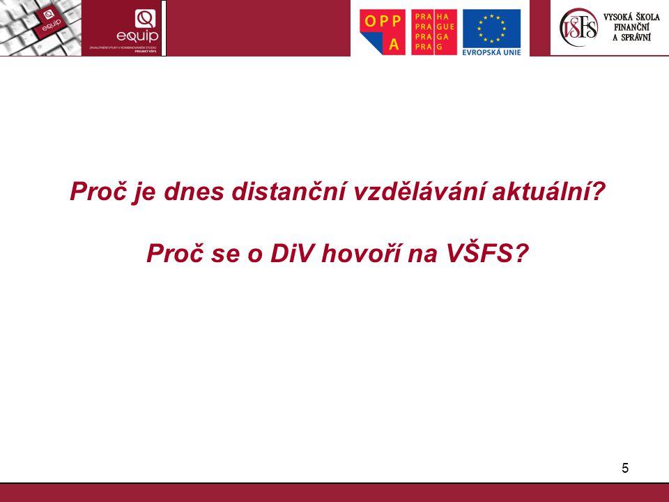 5 Proč je dnes distanční vzdělávání aktuální? Proč se o DiV hovoří na VŠFS?