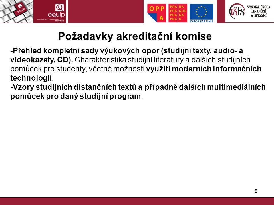 8 Požadavky akreditační komise -Přehled kompletní sady výukových opor (studijní texty, audio- a videokazety, CD). Charakteristika studijní literatury