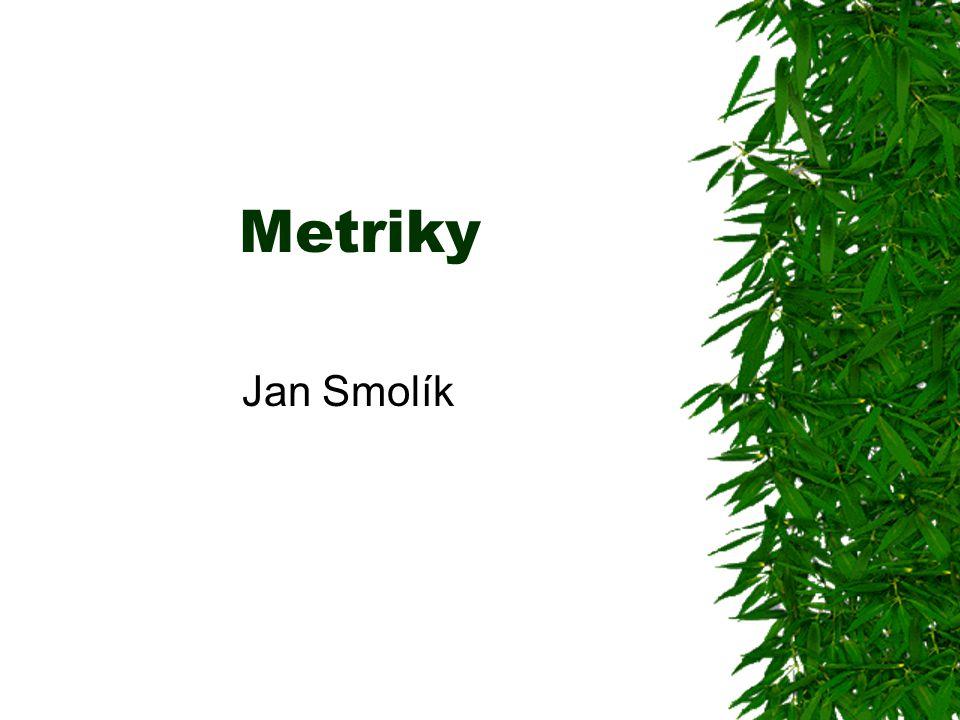Metriky Jan Smolík