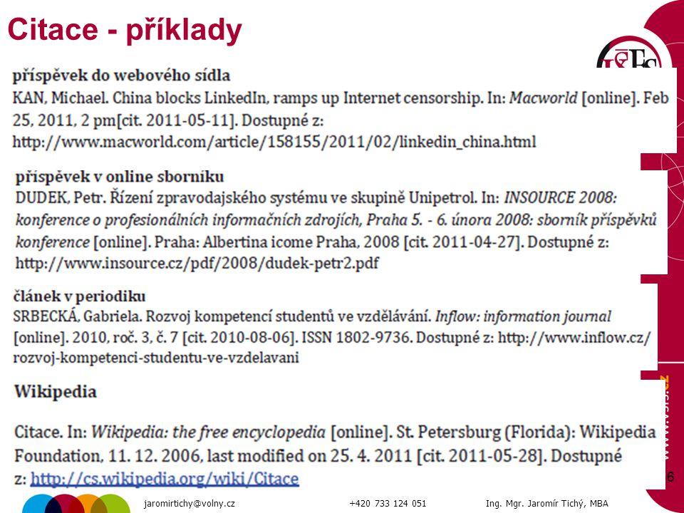 56 Citace - příklady jaromirtichy@volny.cz+420 733 124 051Ing. Mgr. Jaromír Tichý, MBA