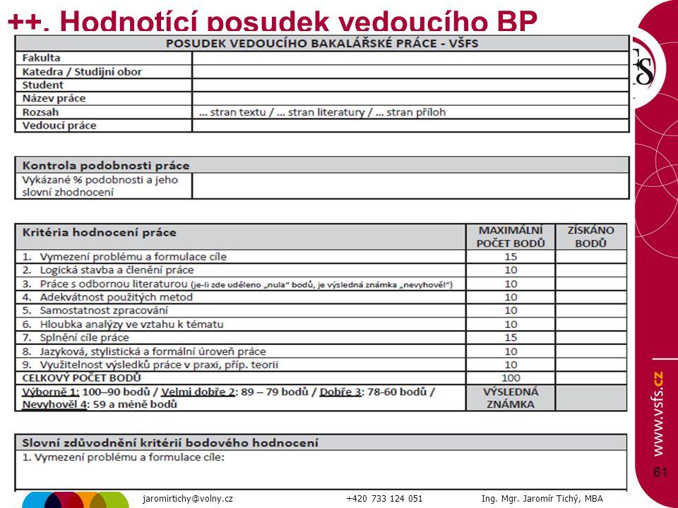 61 ++. Hodnotící posudek vedoucího BP jaromirtichy@volny.cz+420 733 124 051Ing. Mgr. Jaromír Tichý, MBA