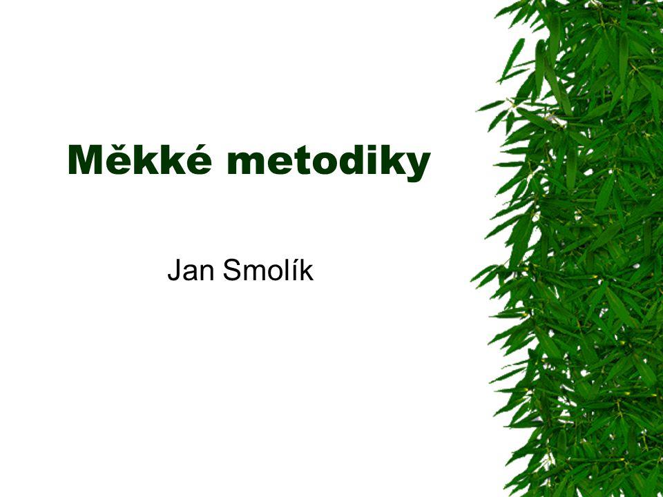 Měkké metodiky Jan Smolík