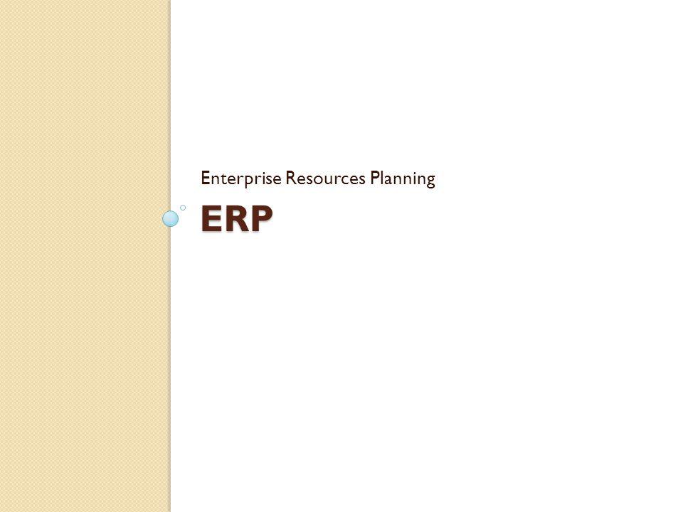 ERP – plánování podnikových zdrojů Enterprise Resource Planning Jádro aplikační architektury Pokrývá největší množství funkcí a procesů Snaha o sjednocení podnikových funkcí