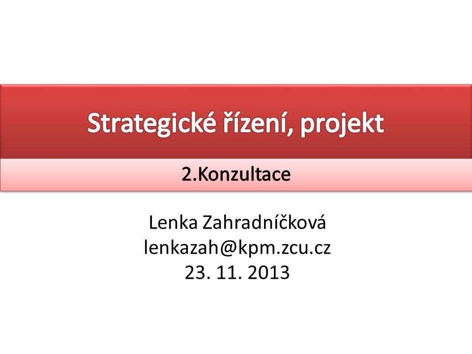 Lenka Zahradníčková lenkazah@kpm.zcu.cz 23. 11. 2013