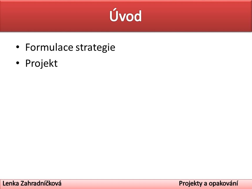 Formulace strategie Projekt