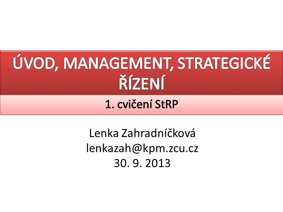 Lenka Zahradníčková lenkazah@kpm.zcu.cz 30. 9. 2013