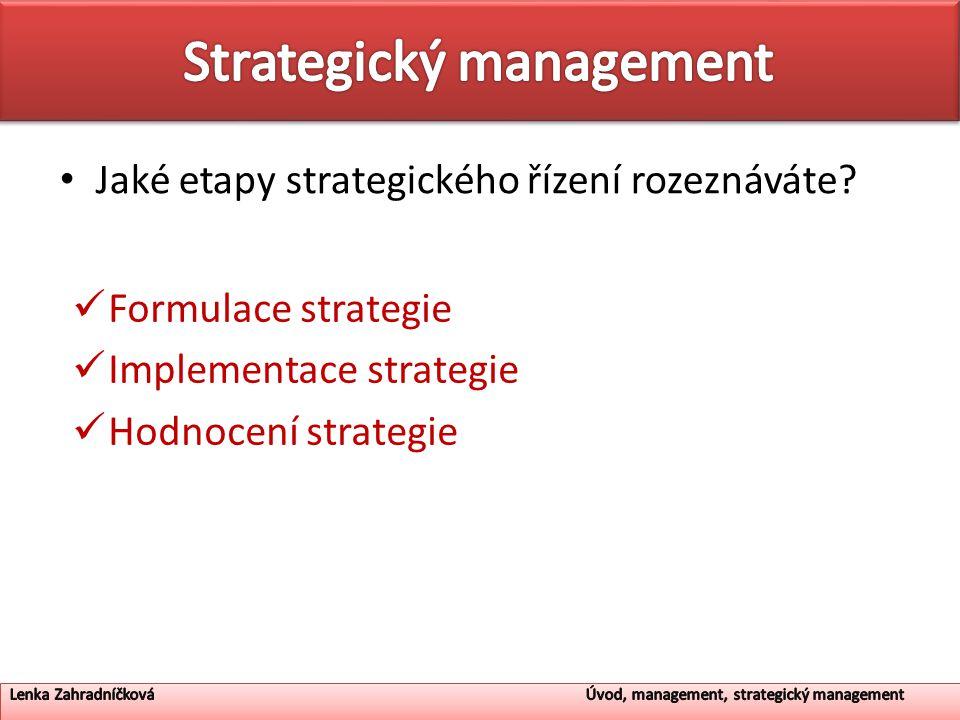 Jaké etapy strategického řízení rozeznáváte.