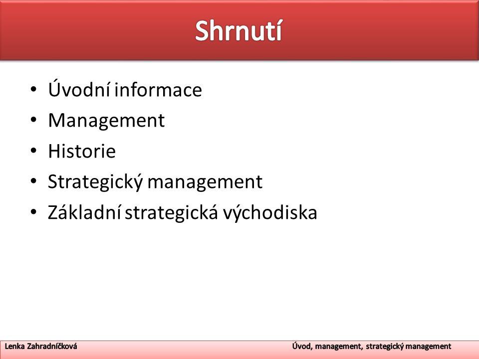 Úvodní informace Management Historie Strategický management Základní strategická východiska