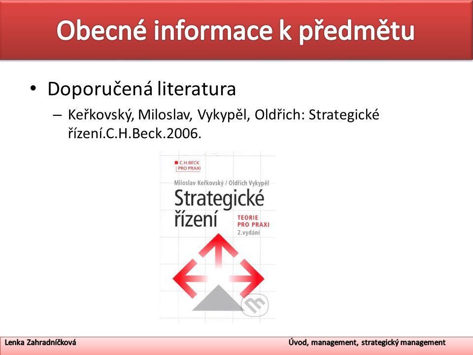 Doporučená literatura – Keřkovský, Miloslav, Vykypěl, Oldřich: Strategické řízení.C.H.Beck.2006.
