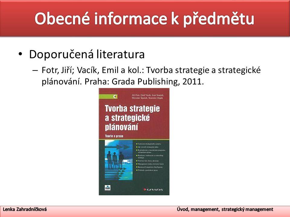 Doporučená literatura – Fotr, Jiří; Vacík, Emil a kol.: Tvorba strategie a strategické plánování.