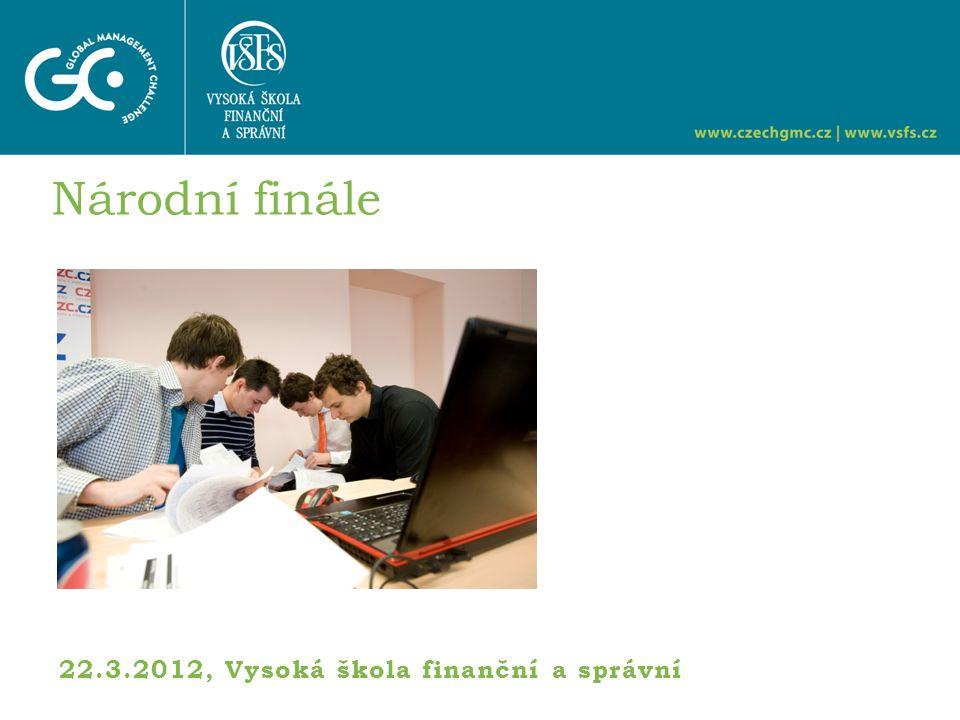 22.3.2012, Vysoká škola finanční a správní Národní finále
